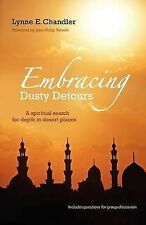 Embracing Dusty Detours: A Spiritual Search for Depth in Desert Places, Lynne E.