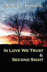 In Love We Trust & Second Sight by Marnie L Pehrson (Paperback / softback, 2007)