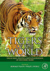 Tigers of the World: The Science, Politics and Conservation of Panthera Tigris by William Andrew Publishing (Hardback, 2009)