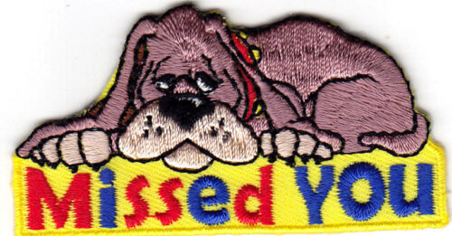 """PETS ADOPTION SHELTER /""""MISSED YOU/"""" DOG IRON ON PATCH DOGS"""