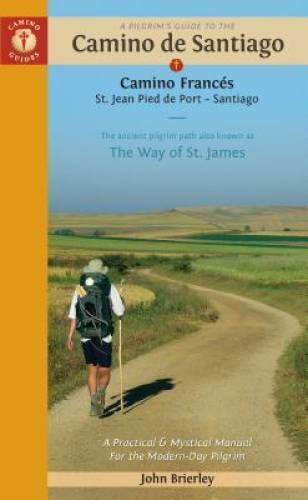 A Pilgrim's Guide to the Camino de Santiago: Camino Francés â?? St. Jean - GOOD
