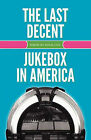 The Last Decent Jukebox in America by Doug Cox (Paperback / softback, 2011)