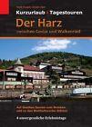Der Harz zwischen Goslar und Walkenried von Heidi Rüppel und Jürgen Apel (2012, Gebundene Ausgabe)