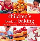 Kids' Baking: Over 60 Delicious Recipes for Children to Make by Sara Lewis (Hardback, 2007)