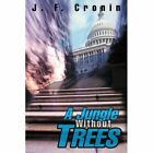 a Jungle Without Trees 9780595293889 by J. F. Cronin Book