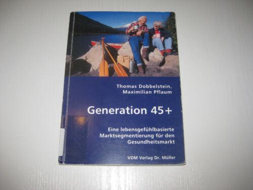 1 von 1 - Generation 45+ von Maximilian Pflaum und Thomas Dobbelstein (2007) VDM Verlag