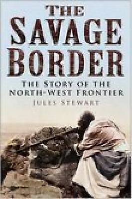 1 of 1 - The Savage Border: The Story of the North-West Frontier, Good Condition Book, St