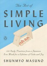 The Art of Simple Living 100 Daily Practices From a Japanese Zen Monk for A…