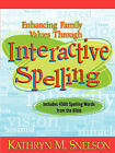 Enhancing Family Values Through Interactive Spelling: 4,000 Biblical Words Christian Boys and Girls Should Know How to Spell Before Entering High School by Xulon Press (Paperback / softback, 2001)