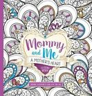 Mommy and Me: A Mother's Heart Coloring Book: Inspiring Illustrations to Color with Your Child by Passio (Paperback / softback, 2016)