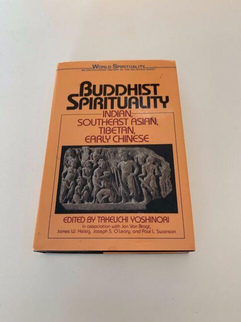 World Spirituality: Buddhist Spirituality Vol. 1 : Indian, Southeast Asian,...