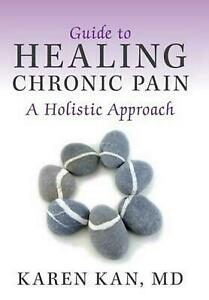 Guide-to-Healing-Chronic-Pain-A-Holistic-Approach-by-Karen-Kan-MD-English-Har