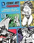 DC Comics Comic Art Colouring for Female Fans: Creative Fun for Super Hero Grown Ups! by Parragon Books Ltd (Paperback, 2016)