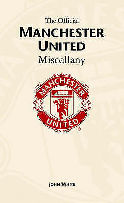 1 of 1 - Manchester United Miscellany, White, John, Very Good Book