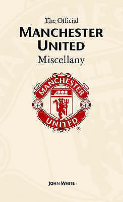 """""""VERY GOOD"""" Manchester United Miscellany, White, John, Book"""