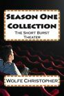 Season One Collection: The Short Burst Theater by Wolfe Christopher (Paperback / softback, 2013)