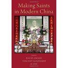 Making Saints in Modern China by Oxford University Press Inc (Hardback, 2017)