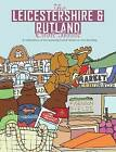 The Leicestershire & Rutland Cook Book: A Celebration of the Amazing Food and Drink on Our Doorstep by Tim Burke (Paperback, 2016)