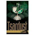 Tsardust 9780595660797 by Kathleen Everett Upshaw Hardcover