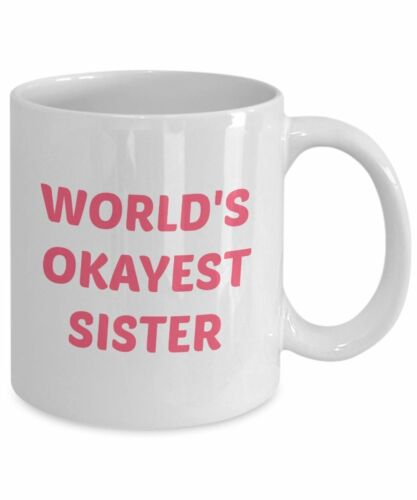 Funny Tea Hot Cocoa Coffee Cup ... Gift for Sister Worlds Okaest Sister Mug