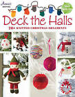 Deck the Halls: 20+ Knitted Christmas Ornaments by Annie's Publishing (Paperback, 2015)