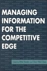 Managing Information for the Competitive Edge by Neal-Schuman Publishers Inc (Paperback, 1995)