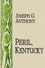 Peril, Kentucky by Joseph G Anthony (Paperback / softback, 2005)