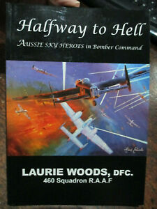Signed-Halfway-to-Hell-Australian-Flying-460-Sqn-Bomber-Command-RAAF-Book-WW2