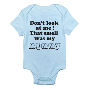DON'T LOOK AT ME THAT SMELL WAS MY MUMMY - Novelty / Fun Themed Baby Grow/Suit