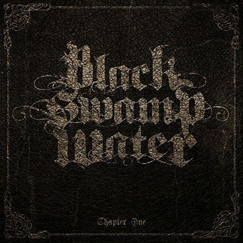 BLACK SWAMP WATER-CHAPTER ONE-IMPORT CD w/JAPAN OBI E83