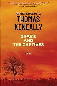 Good-Shame-and-the-Captives-Hardcover-Keneally-Thomas-147673464X