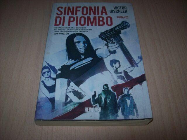 VICTOR GISCHLER SINFONIA DI PIOMBO REVOLVER- BD 2012 PRIMA EDIZIONE! BELLISSIMO!