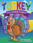 Turkey Coloring Pages (Jumbo Coloring Book for Kids at Thanksgiving) by Speedy Publishing LLC (Paperback / softback, 2014)