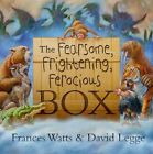 The Fearsome, Frightening, Ferocious Box by Frances Watts (Paperback, 2014)