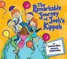 The Remarkable Journey of Josh's Kippah by Barbara E. Savedoff (Hardback, 2010)