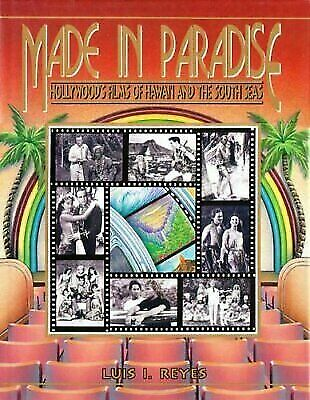 Made in Paradise: Hollywoods Films of Hawaii & the South Seas