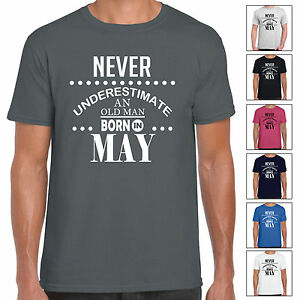 Never-Underestimate-An-Old-Man-Born-In-May-Mens-T-Shirt-Birthday-Gift-Fun