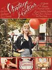 Vintage Parties : A Guide to Throwing Themed Events - From Gatsby Galas to Mad Men Martinis and Much More by Emma Sundh, Louise Lemming and Linda Hansson (2014, Hardcover)