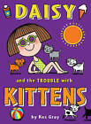 Daisy and the Trouble with Kittens by Kes Gray (Paperback, 2009)