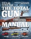 Field & Stream the Total Gun Manual by Phil Bourjaily, David Petzal (Paperback, 2012)