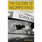 The Culture of Incompetence 9781440164132 by John Cartaina Paperback