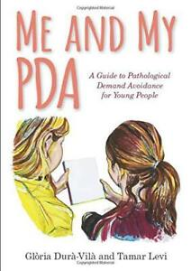 Me-and-My-PDA-A-Guide-to-Pathological-Demand-Avoidance-for-Young-People-by-Glor