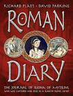 Roman Diary by Richard Platt (Hardback, 2009)