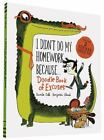 I Didn't Do My Homework Because Doodle Book of Excuses by Davide Cali and Benjamin Chaud (2015, Paperback)