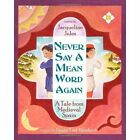 Never Say a Mean Word Again: A Tale from Medieval Spain by Jacqueline Jules (Hardback, 2014)