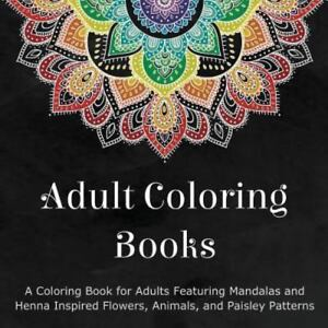 Adult Coloring Books A Coloring Book For Adults Featuring Mandalas