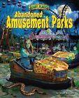 Abandoned Amusement Parks by Dinah Williams (Hardback, 2014)
