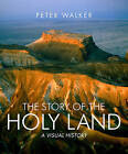 The Story of the Holy Land: A Visual History by Peter Walker (Hardback, 2013)