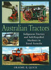 Australian Tractors: Indigenous Tractors and Self-Propelled Machines in Rural Australia by Graeme R. Quick (Paperback, 2006)