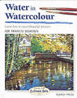 Water in Watercolour (SBSLA17): Learn How to Create Beautiful Pictures by Joe Francis Dowden (Paperback, 2001)